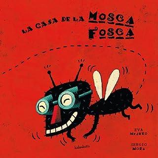 La casa de la mosca fosca (libros para soñar)