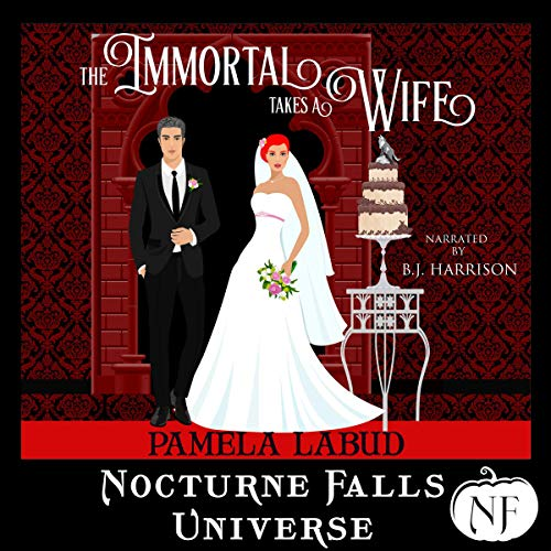 The Immortal Takes a Wife: A Nocturne Falls Universe Story cover art