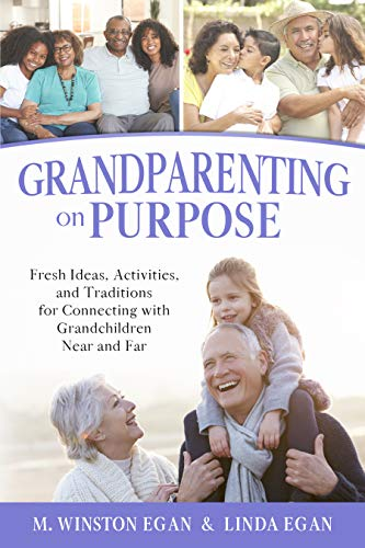 Grandparenting on Purpose: Fresh Ideas, Activities, and Traditions for Connecting with Grandchildren Near and Far (English Edition)