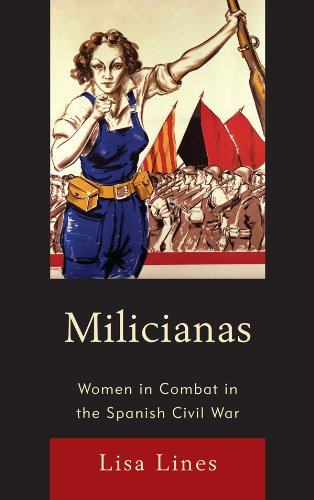 Milicianas: Women in Combat in the Spanish Civil War (English Edition)