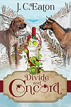 Divide and Concord (The Wine Trail Mysteries Book 5) by [J. C. Eaton]