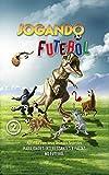 Jogando Futebol 2 (Portuguese Edition)