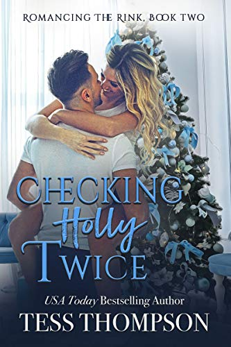 Checking Holly Twice: A Cliffside Bay Garland Grove Holiday Novel (Romancing the Rink Book 2)