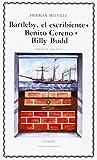 Bartleby, el escribiente; Benito Cereno; Billy Budd: 71 (Letras Universales)