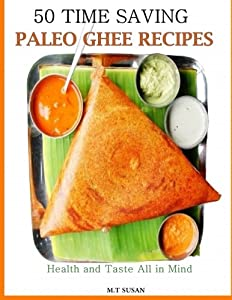 Free 50 time saving paleo ghee recipes health and taste all in one 50 time saving paleo ghee recipes health and taste all in one by mt susan ebook forumfinder Gallery