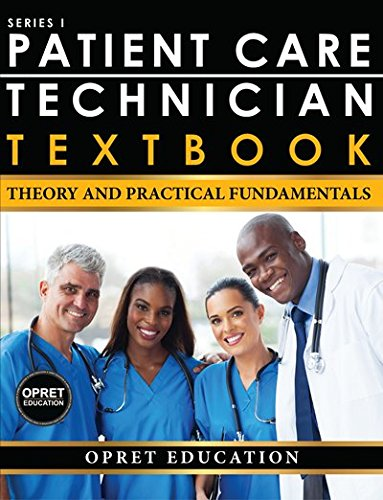 Patient Care Technician Textbook: ?Theory & Practical Fundamentals 2017