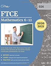 FTCE Mathematics 6-12 (026) Study Guide: FTCE Math Exam Prep and Practice Test Questions for the Florida Teacher Certification Examinations 026 Exam