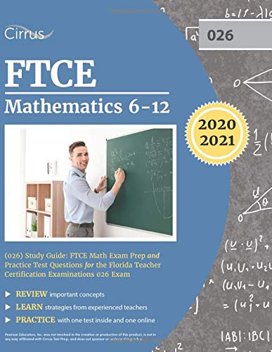 FTCE Mathematics 6-12 (026) Study Guide: FTCE Math Exam Prep and Practice Test Questions for the Flo