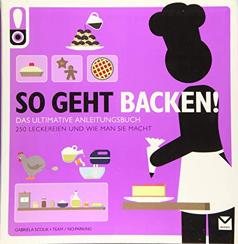 So geht Backen!: Das ultimative Anleitungsbuch (So geht das)