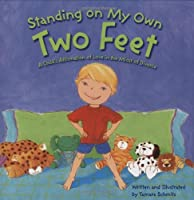 Standing on My Own Two Feet: A Child's Affirmation of Love in the Midst of Divorce by Tamara Schmitz(2008-06-12)