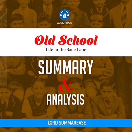 Old School: Life in the Sane Lane | Summary & Analysis audiobook cover art