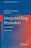 Integrated Ring Resonators: A Compendium (Springer Series in Optical Sciences, 127)