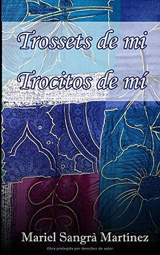 TROSSETS DE MI / TROCITOS DE MÍ: Poemes, relats i pensaments d'una ànima curiosa / Poemas, relatos y pensamientos de un alma curiosa