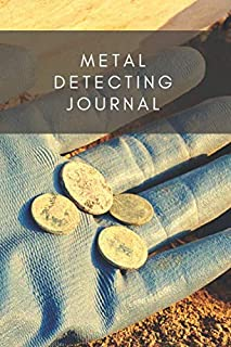 Metal Detecting journal: detectorists journal - keep track of all the items found and record every detail thanks to the pr...