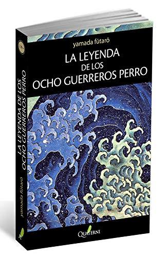 La Leyenda de los Ocho Guerreros Perro: HAKKENDEN (NOVELA HISTORICA Y AVENTURAS)