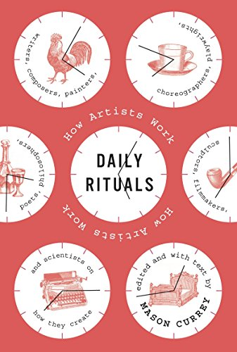 7. Daily Rituals, How Artists Work (Mason Currey)