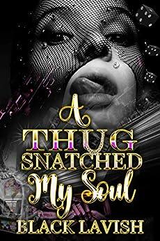 A Thug Snatched My Soul by [Black Lavish]