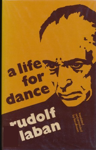 Life for Dance: The Autobiography of Rudolf Laban (English and German Edition)