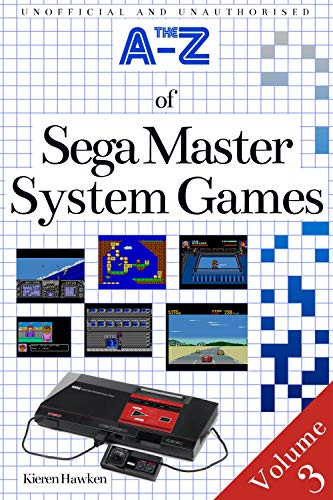 The A-Z of Sega Master System Games: Volume 3 (The A-Z of Retro Gaming) (English Edition)