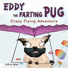 Eddy The Farting Pug: Crazy Flying Adventure by Jeffrey Blatt ebook deal