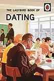 Ladybird Book Of Dating (Ladybirds for Grown-Ups)