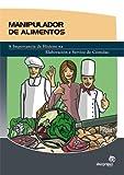 Manipulador de alimentos: A importancia da hixiene na elaboración e servizo de comidas (Títulos en gallego)