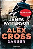 Danger - Alex Cross 25: Thriller