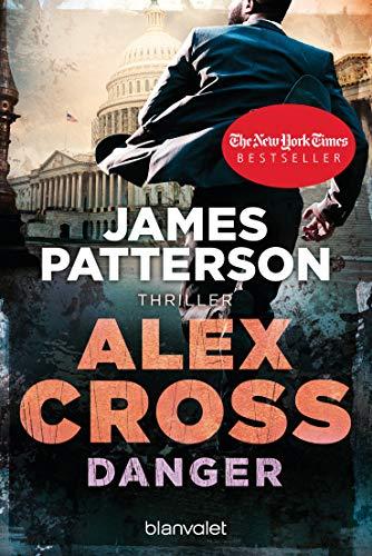 Danger - Alex Cross 25: Thriller