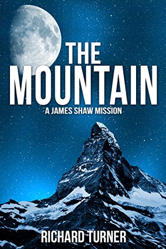Book: The Mountain (A James Shaw Mission Book 2) by Richard Turner
