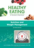 Smolin, L: Nutrition and Weight Management (Healthy Eating: A Guide to Nutrition) - Lori A. Smolin