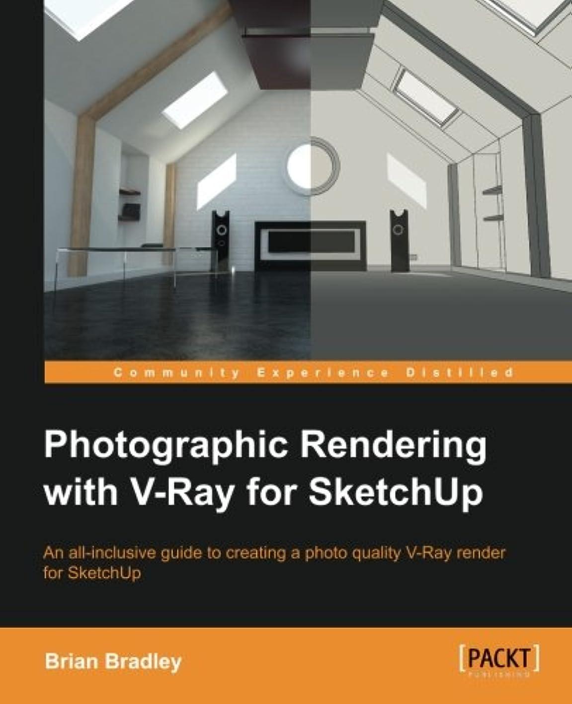 圧倒的作曲家ウィザードPhotographic Rendering With V-Ray for SketchUp: An All-inclusive Guide to Creating a Photo Quality V-ray Render for Sketchup