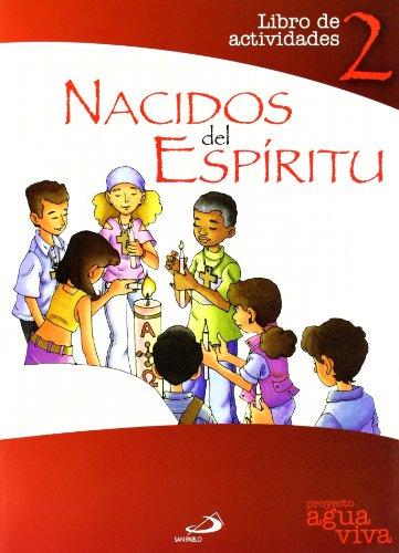 Nacidos del Espíritu. Libro de actividades 2: Proyecto Agua Viva