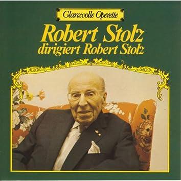 Glanzvolle Operette: Robert Stolz Dirigiert Robert Stolz