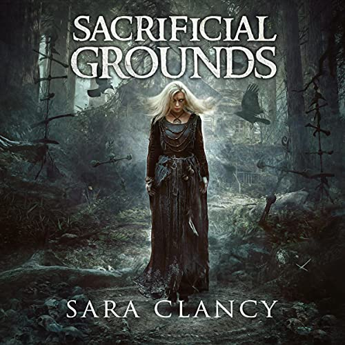 Sacrificial Grounds (Scary Supernatural Horror with Monsters) Audiobook By Sara Clancy, Scare Street cover art