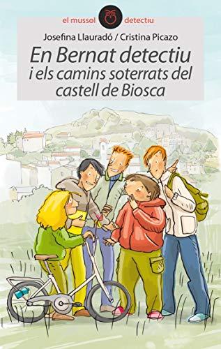 En Bernat Detectiu I Els Camins Soterrats Del Castell De Biosca: 15 (El Mussol Detectiu)