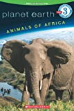 Animals of Africa (Planet Earth Reader)