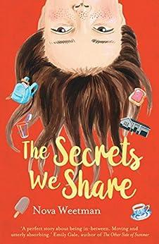 The Secrets We Share by [Nova Weetman]