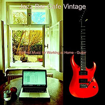Refined Music for Working at Home - Guitar