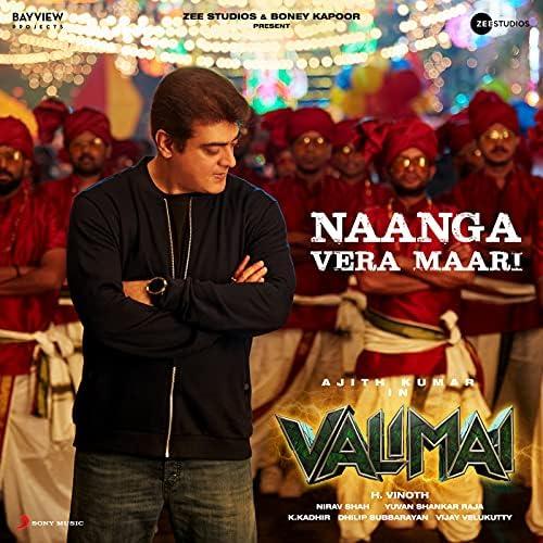 "Naanga Vera Maari (From ""Valimai"")"