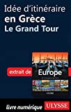 Idée d'itinéraire en Grèce - Le Grand Tour (French Edition)