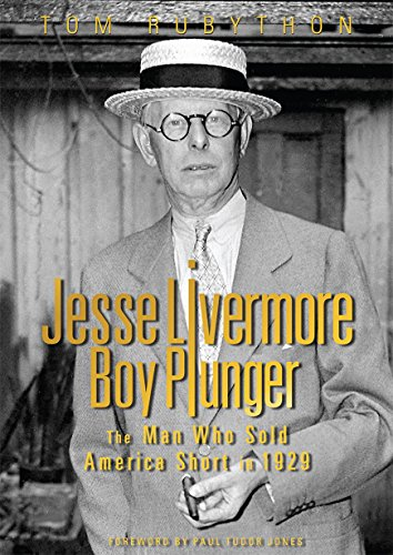 Jesse Livermore - Boy Plunger: The Man Who Sold America Short in 1929