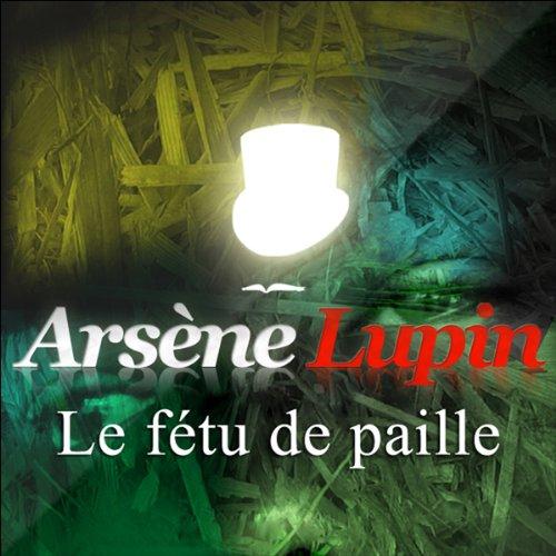 Couverture de Le fétu de paille (Arsène Lupin 21)