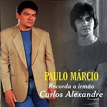 Paulo Márcio Recorda o Irmão Carlos Alexandre