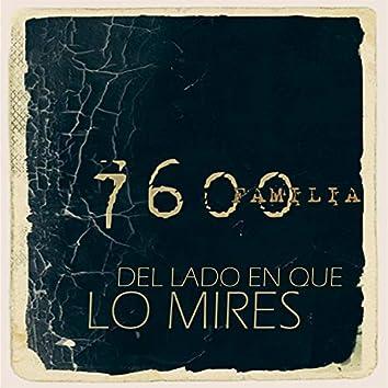 7600FAMILIA - DEL LADO EN QUE LO MIRES