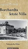 Borchardts letzte Villa: Toskanische Bilder