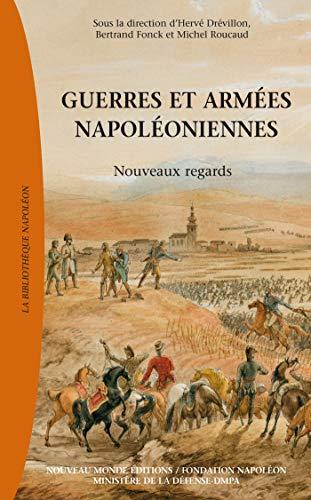 Guerres et armées napoléoniennes: Nouveaux regards