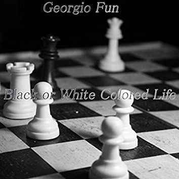 Black Or White Colored Life