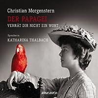 Der Papagei... verrät dir nicht ein Wort Hörbuch
