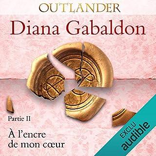 À l'encre de mon cœur 2     Outlander 8.2              De :                                                                                                                                 Diana Gabaldon                               Lu par :                                                                                                                                 Marie Bouvier                      Durée : 19 h et 9 min     Pas de notations     Global 0,0