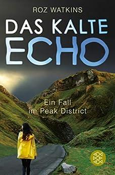 Das kalte Echo: Ein Fall im Peak District (German Edition) by [Roz Watkins, Sylvia Spatz]